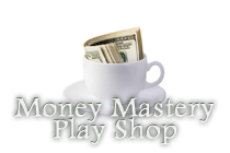 Money Mastery Playshop